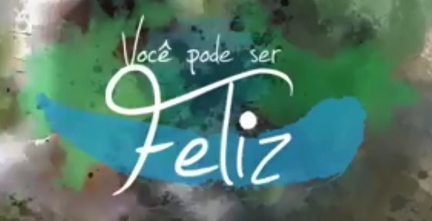 Você Pode Ser Feliz 29/06/2015 – Cura das feridas profundas